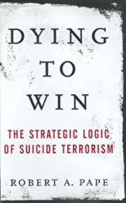 Dying to win: the strategic logic of suicide…