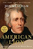 Meacham, Jon: American Lion: Andrew Jackson in the White House