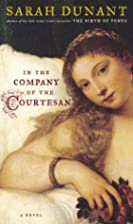 In the Company of the Courtesan: A Novel by…