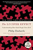 Zimbardo, Philip: The Lucifer Effect : Understanding How Good People Turn Evil