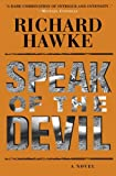 Hawke, Richard: Speak of the Devil: A Novel