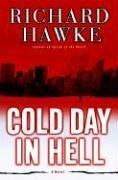 Cold Day in Hell: A Novel by Richard Hawke