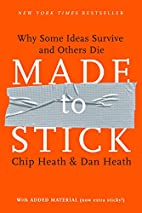 Made to Stick: Why Some Ideas Survive and…