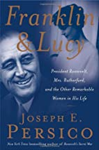 Franklin and Lucy: President Roosevelt, Mrs.…