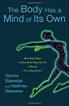 The Body Has a Mind of Its Own: How Body…