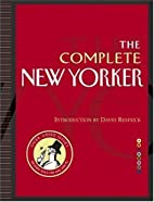 The Complete New Yorker: Eighty Years of the…