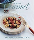 Gourmet Magazine Editors: The Best of Gourmet: The World at Your Table