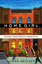 Home Girl: Building a Dream House on a&hellip;