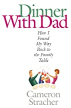Dinner with Dad: How I Found My Way Back to…