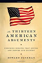 The Thirteen American Arguments: Enduring…