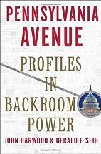 Pennsylvania Avenue: Profiles in Backroom…