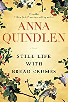 Still Life with Bread Crumbs: A novel by the…