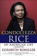 Condoleezza Rice: An American Life: A…