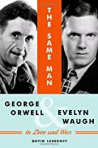 The Same Man: George Orwell and Evelyn Waugh…