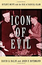 Icon of Evil: Hitler's Mufti and the…