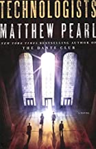 The Technologists: A Novel by Matthew Pearl