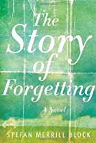 The Story of Forgetting: A Novel by Stefan…