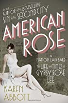 American Rose: A Nation Laid Bare: The Life&hellip;