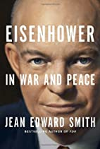 Eisenhower in War and Peace by Jean Edward…