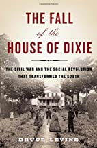 The Fall of the House of Dixie: The Civil…