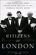 Citizens of London : the Americans who stood…