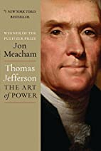 Thomas Jefferson: The Art of Power by Jon…