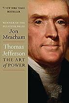 Thomas Jefferson: The Art of Power by Jon…