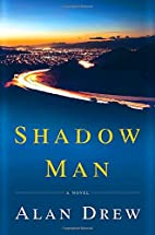 Shadow Man: A Novel by Alan Drew