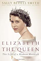 Elizabeth the Queen: The Life of a Modern…