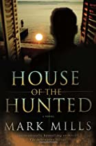 The House of the Hunted by Mark Mills