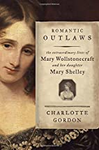 Romantic Outlaws: The Extraordinary Lives of…
