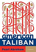 American Taliban: A Novel by Pearl Abraham