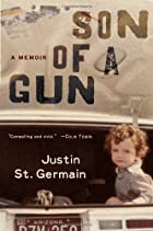 Son of a Gun: A Memoir by Justin St. Germain