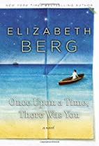 Once Upon a Time, There Was You by Elizabeth…