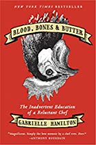Blood, Bones & Butter: The Inadvertent…