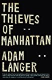 Langer, Adam: The Thieves of Manhattan: A Novel