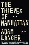 Langer, Adam: The Thieves of Manhattan: A Novel