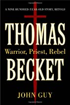 Thomas Becket: Warrior, Priest, Rebel by…