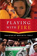 Playing with Fire: Pakistan at War with…