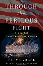 Through the Perilous Fight: Six Weeks That…