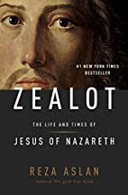 Zealot: The Life and Times of Jesus of…