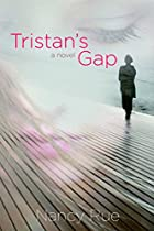 Tristan's Gap by Nancy Rue