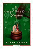 The Judge Who Stole Christmas by Randy…