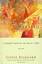 A Life Embraced: A Hopeful Guide for the…