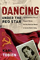 Dancing Under the Red Star: The…