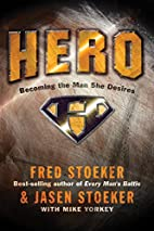 Hero: Becoming the Man She Desires by Fred…