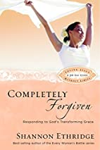 Completely Forgiven: Responding to God's…