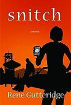Snitch by Rene Gutteridge