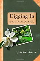 Digging In: Tending to Life in Your Own…