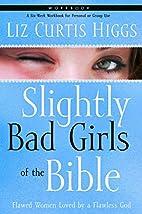 Slightly Bad Girls of the Bible Workbook:…